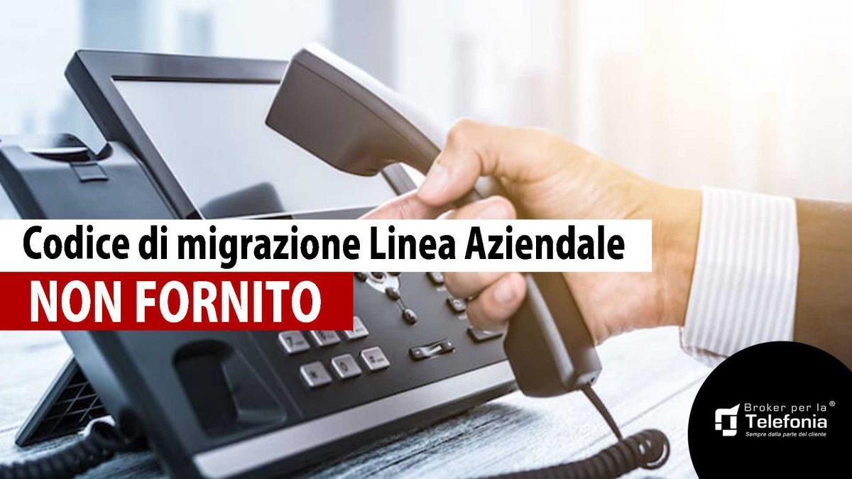 Codice di Migrazione Linea Aziendale Non Fornito