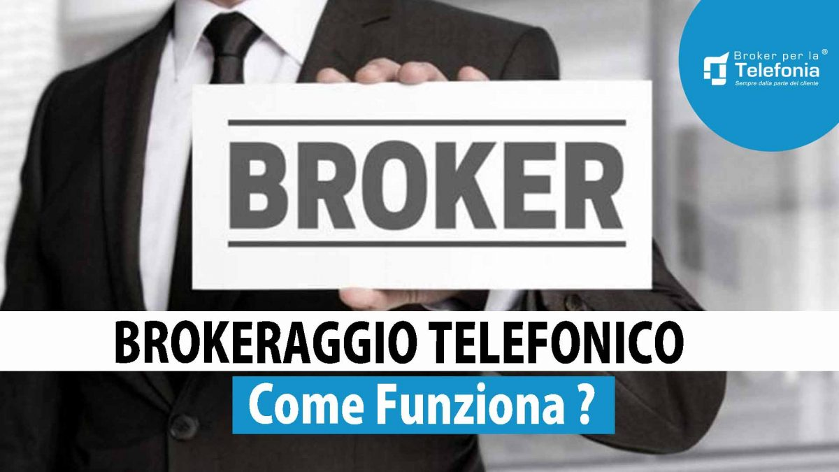 Brokeraggio Telefonico Come Funziona