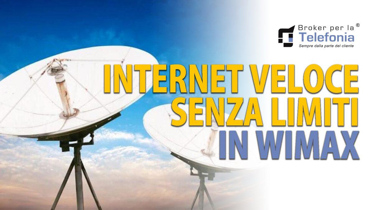 Internet Veloce Senza Limiti in WiMAX