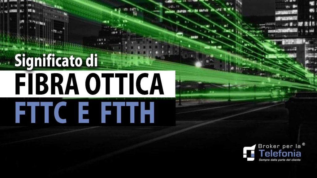 significato di Fibra Ottica FTTC e FTTH