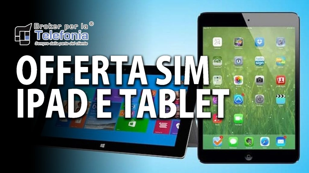 Internet Tablet Offerta SIM iPad e Tablet