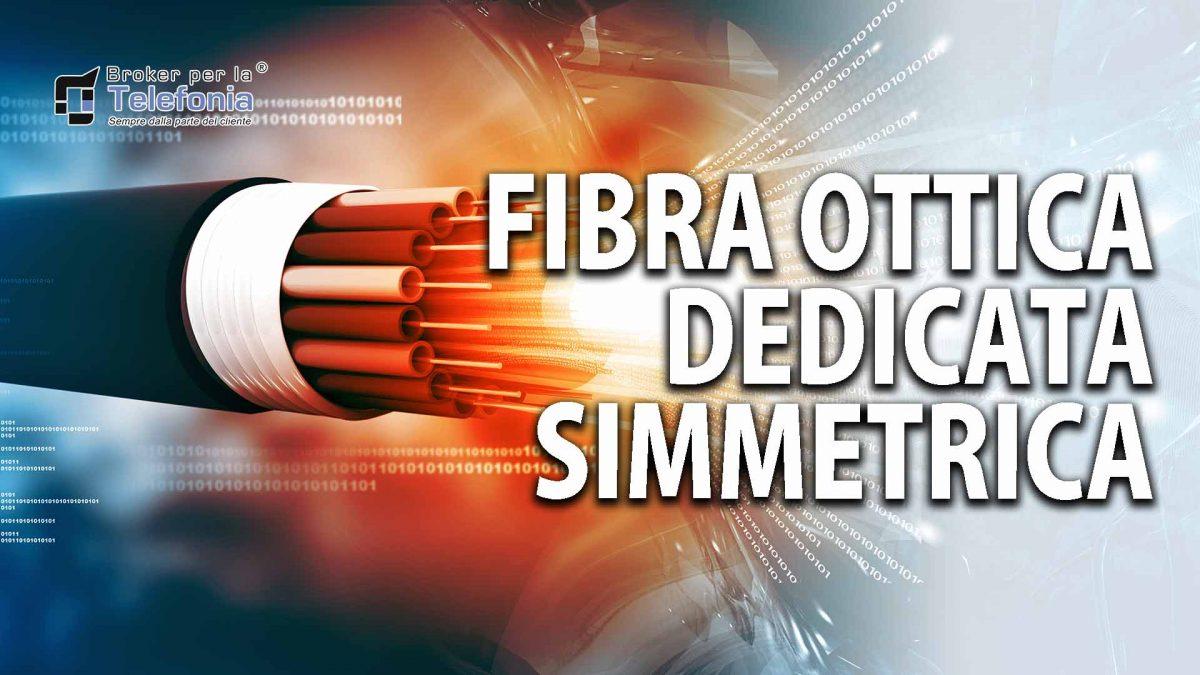 Fibra Ottica Dedicata Simmetrica