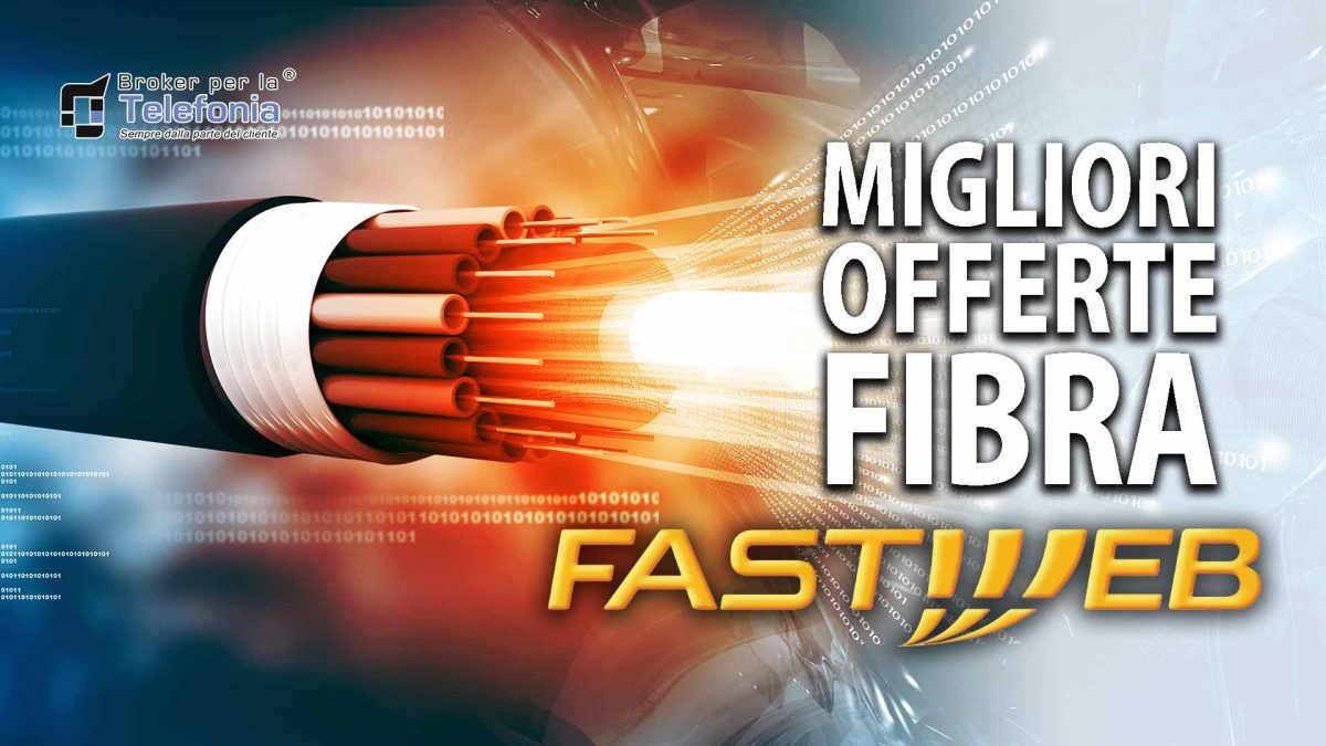 Migliori Offerte Fastweb Fibra