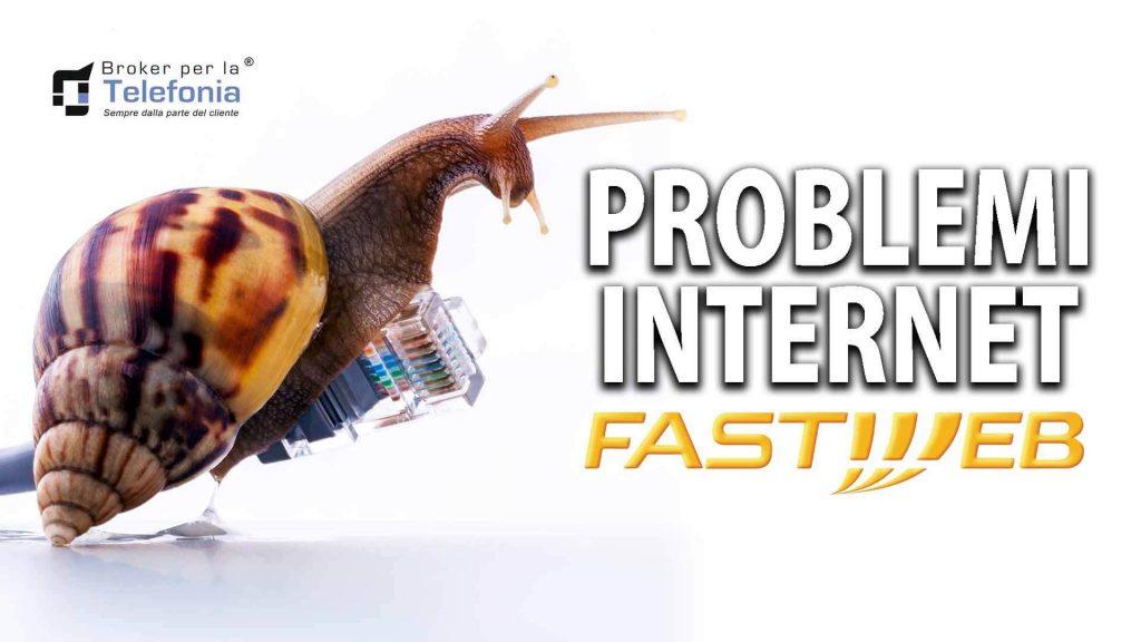 Problemi Internet Fastweb? Possiamo Aiutarti!