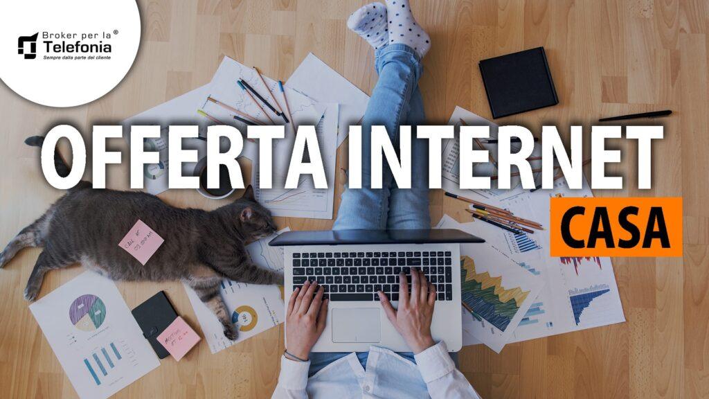 OFFERTA INTERNET CASA