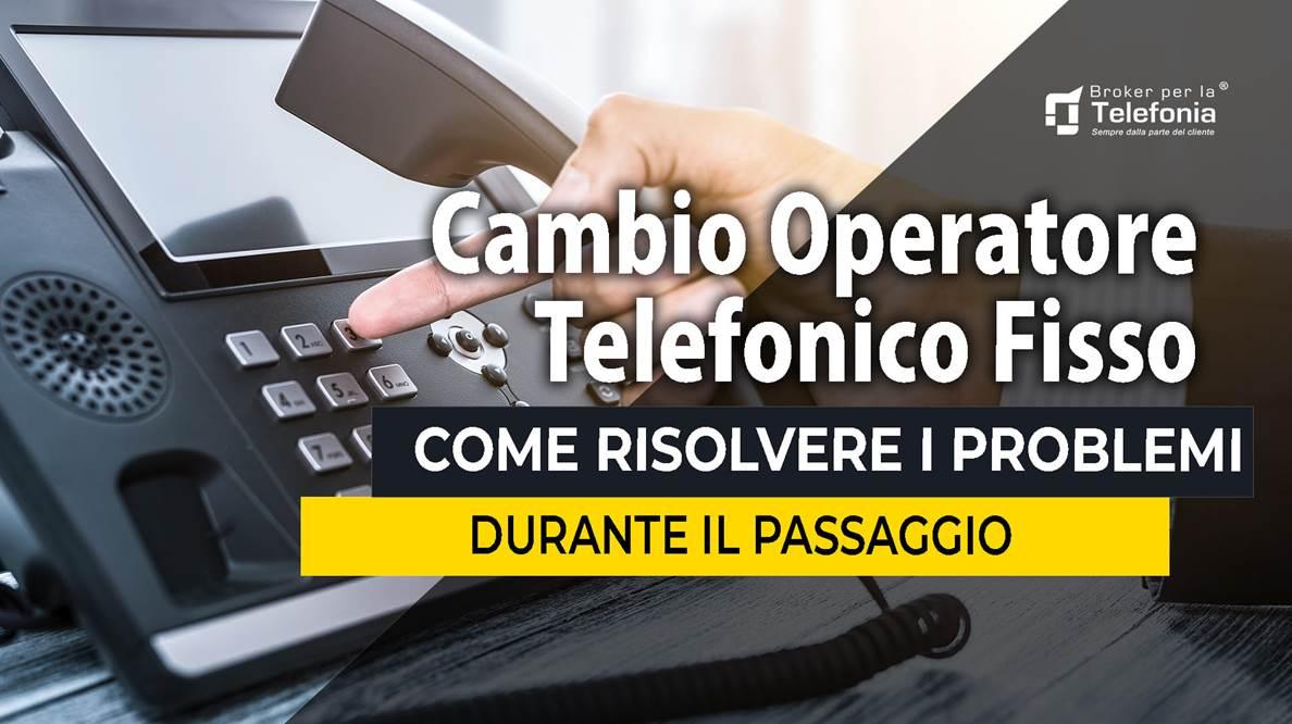 Cambio Operatore Telefonico Fisso